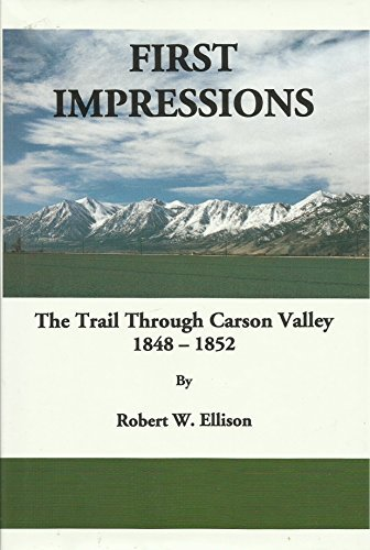 9780967401133: First Impressions: The Trail Through Carson Valley 1848-1852