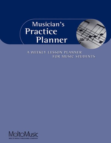 9780967401201: Musician's Practice Planner: A Weekly Lesson Planner for Music Students
