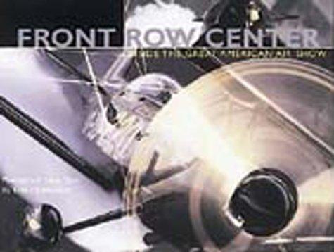 Front Row Center-Inside the Great American Airshow: Hildebrandt, Erik