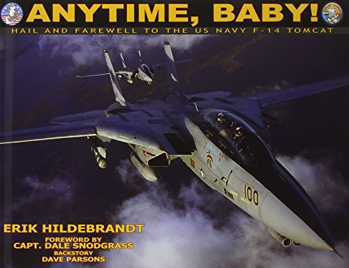 9780967404059: Anytime, Baby!: Hail And Farewell to the Us Navy F-14 Tomcat