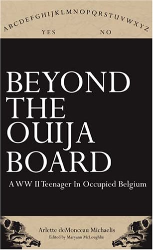 9780967407494: Beyond the Ouija Board: A WWII Teenager in Occupied Belgium