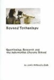 9780967407821: Beyond Technology: Questioning, Research, and the Informatioin Literate School