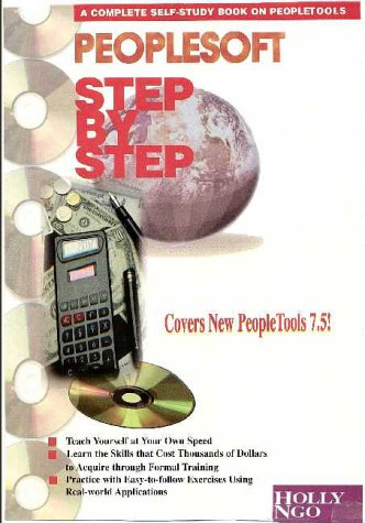 9780967408408: Peoplesoft Step-By-Step: A Complete Self-Study Book on People Tools