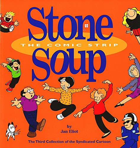3 Stone Soup The Comic Strip: The Third Collection of the Syndicated Cartoon Strip (Syndicated ...