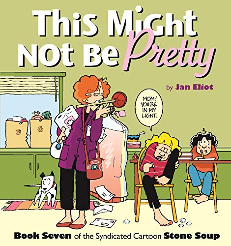 This Might Not Be Pretty: Book Seven: Jan Eliot,