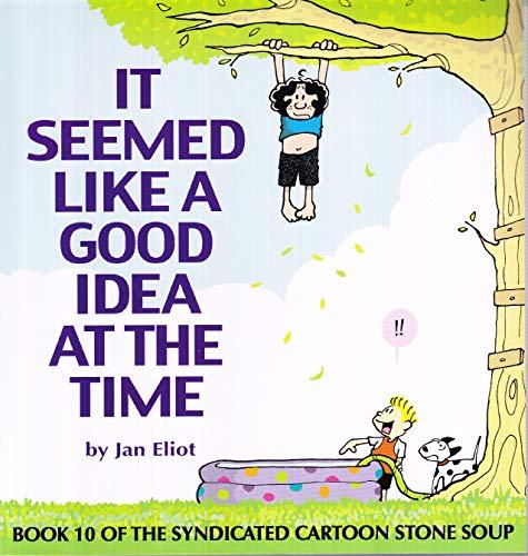 Stone Soup: It Seemed Like a Good: Eliot, Jan