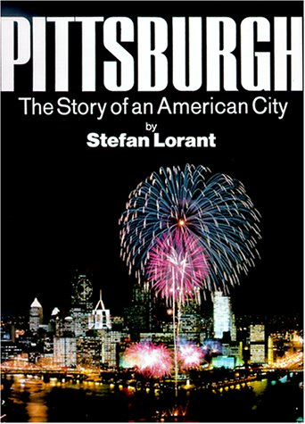 9780967410302: Pittsburgh: The Story of an American City