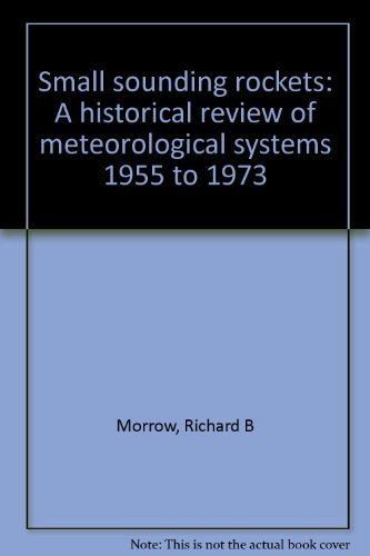 9780967410609: Small sounding rockets: A historical review of meteorological systems 1955 to 1973