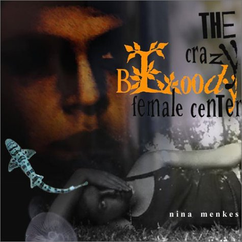 9780967412719: The Crazy Bloody Female Center