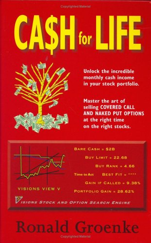 Cash for Life: Unlock the Incredible Monthly Cash Income in Your Stock Portfolio. Master the Art of...