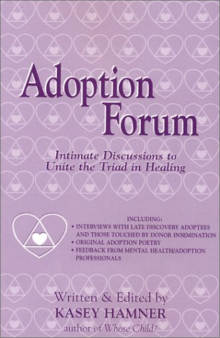 9780967414515: Adoption Forum: Intimate Discussions to Unite the Triad in Healing