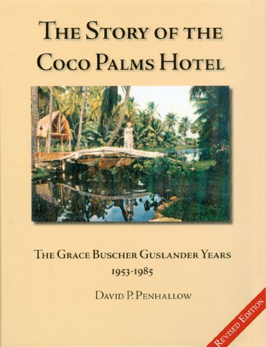 The Story of the Coco Palms Hotel: the Grace Buscher Guslander Years 1953-1985: David P. Penhallow