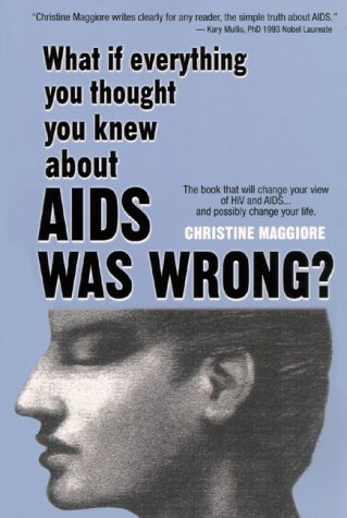 9780967415307: What If Everything You Thought You Knew About AIDS Was Wrong?: The Book That Will Change Your View of HIV and AIDS...and Possibly Change Your Life