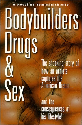 9780967417400: Bodybuilders, Drugs & Sex