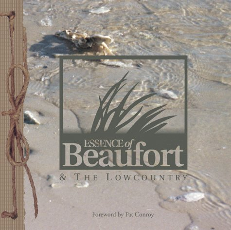 Essence of Beaufort & The Lowcountry: Compiler-Caryl Sweet