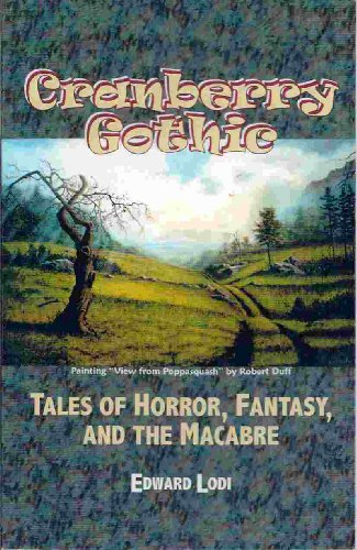 9780967420493: Cranberry Gothic: Tales of Horror, Fantasy, and the Macabre