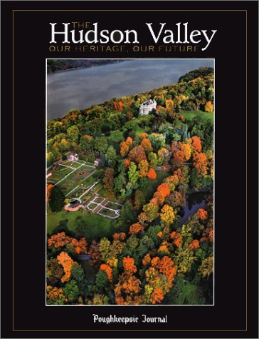 9780967420905: The Hudson Valley: Our Heritage, Our Future