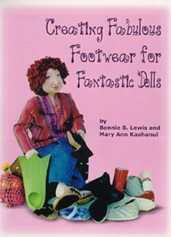 9780967421902: Creating Fabulous Footwear For Fantastic Dolls