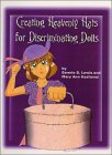 Creating Heavenly Hats For Discriminating Dolls: Bonnie B Lewis; Mary Ann Kaahanui