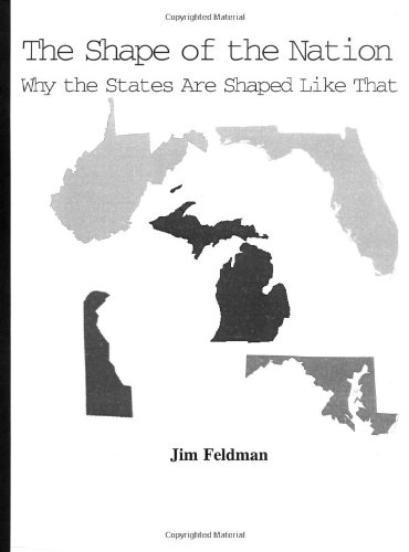9780967422800: The Shape of the Nation-Why the States are Shaped Like That