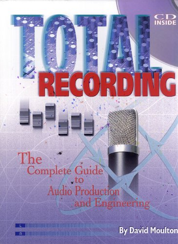 Total recording: The complete guide to audio production: David Moulton