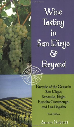 9780967435114: Wine Tasting in San Diego & Beyond: Partake of the Grape in San Diego, Temecula, Baja, Rancho Cucamonga and Los Angeles