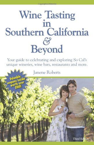 Wine Tasting in Southern California & Beyond, Your Guide to celebrating and exploring So Cal&#...