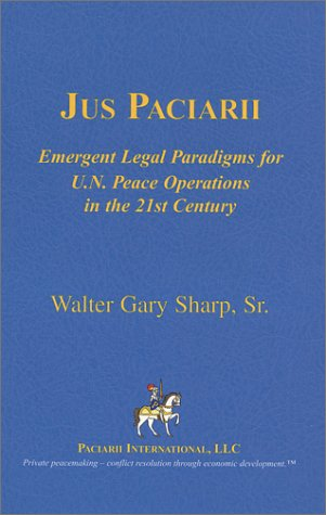 Jus Paciarii : Emergent Legal Paradigms for: Walter Gary Sharp