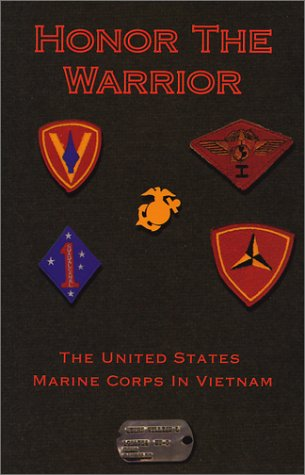 Honor the Warrior - The United States Marine Corps in Vietnam: Myers, William L.