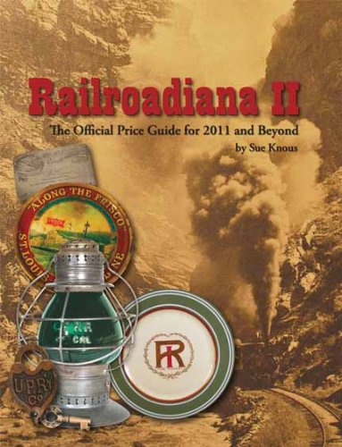 9780967437316: Railroadiana II The Official Price Guide for 2011 and Beyond