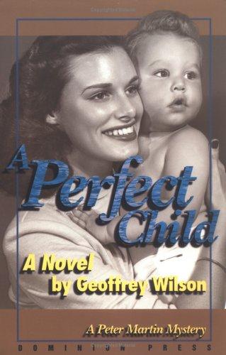 A Perfect Child: Wilson, Geoffrey