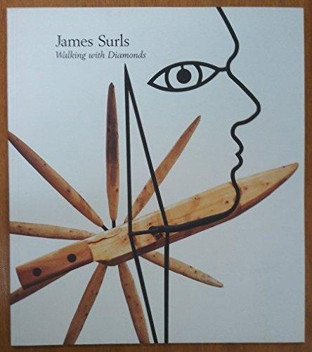 James Surls: Walking with diamonds: Surls, James