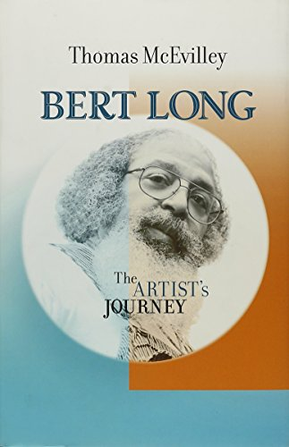 Bert Long: The Artist's Journey (Hardcover): Thomas McEvilley