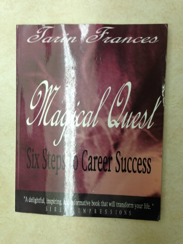 Magical Quest: Six Steps to Career Success: Tarin Frances