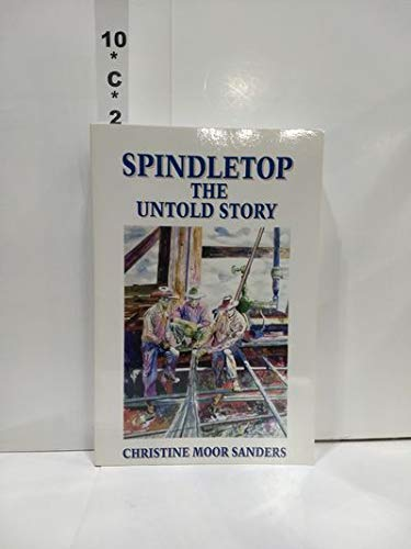 9780967446042: Spindletop: The Untold Story