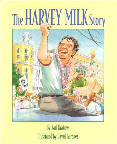 The Harvey Milk Story: Kari Krakow, David