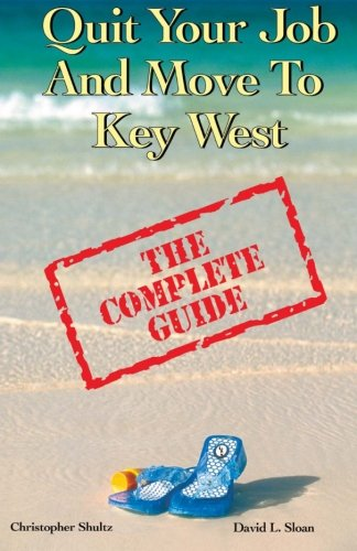 9780967449814: Quit Your Job & Move To Key West: The Complete Guide