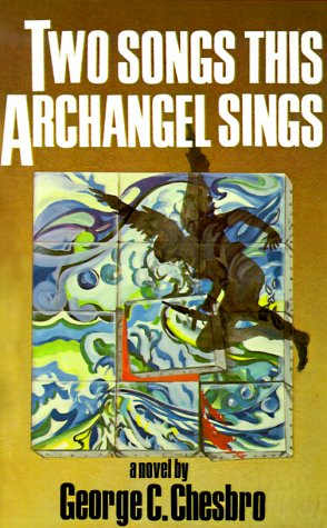 Two Songs This Archangel Sings: Chesbro, George C.