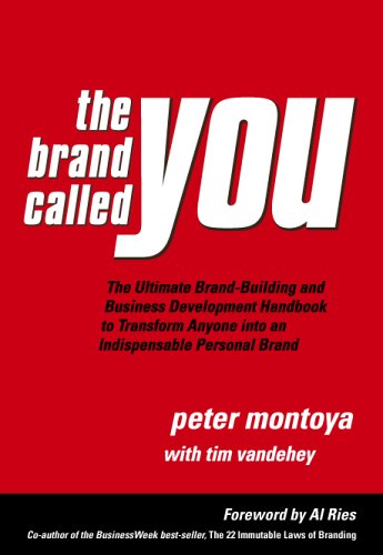 9780967450667: The Brand Called You: The Ultimate Personal Branding Handbook to Transform Anyone into an Indispensable Brand