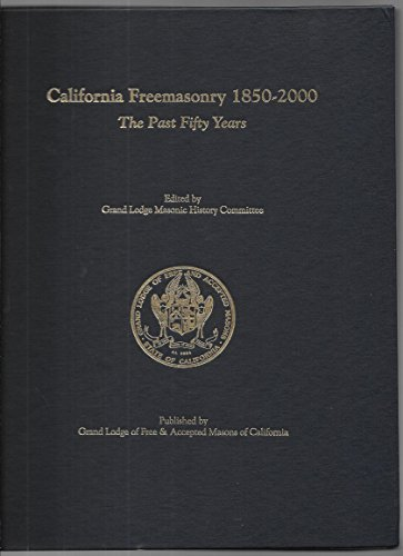 California Freemasonry, 1850-2000. The Past Fifty Years