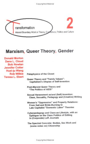 Marxism, Queer Theory, Gender (Transformation--Marxist Boundary Work: Mas'ud Zavarzadeh; Teresa
