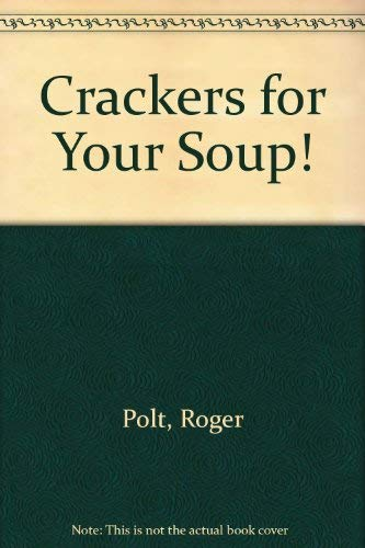 9780967454702: Crackers for Your Soup!