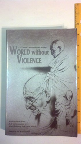 World Without Violence [2nd Edition]: Arun Gandhi