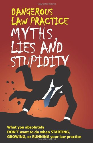 Dangerous Law Practice Myths, Lies and Stupidity: Judd Kessler, Gunter