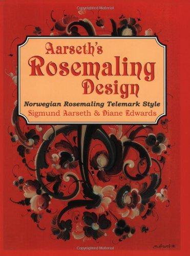9780967458328: Aarseth's Rosemaling Design: Norwegian Rosmaling Telemark Style