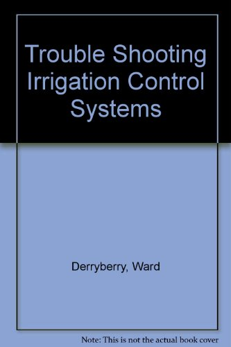 9780967458403: Trouble Shooting Irrigation Control Systems
