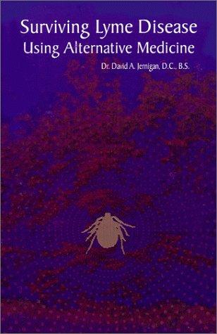 9780967462301: Surviving Lyme Disease Using Alternative Medicine