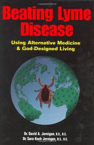 9780967462318: Beating Lyme Disease: Using Alternative Medicine and God-Designed Living