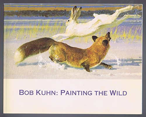 Bob Kuhn: Painting The Wild *** NEW.: National Museum Wildlife
