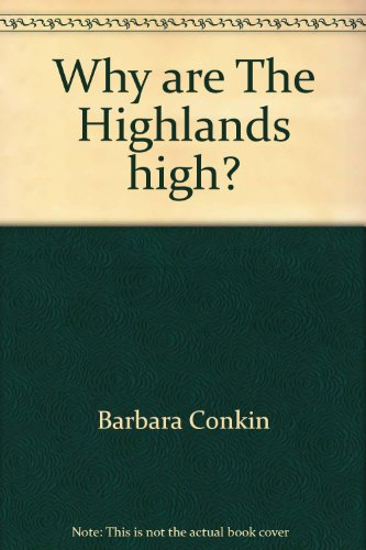 9780967466279: Why are The Highlands high?: The geology beneath the landscapes of Jefferson County